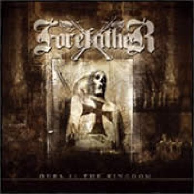 FOREFATHER: Ours Is The Kingdom