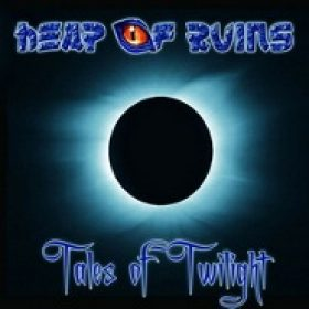 HEAP OF RUINS: Tales Of Twilight [Eigenproduktion]