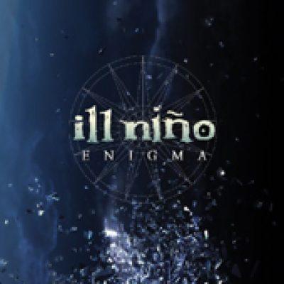 ILL NINO: Enigma