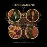 IMPERIAL STATE ELECTRIC: Honk Machine