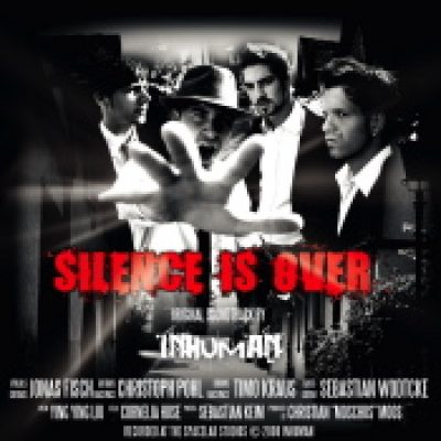 INHUMAN – Silence is over (Eigenproduktion)