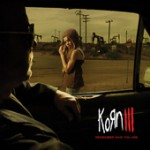 KORN: Korn III – Remember Who You Are