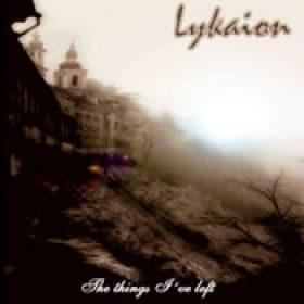LYKAION: The Things I´ve Left [Eigenproduktion]