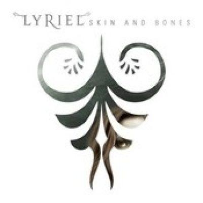LYRIEL: Skin And Bones