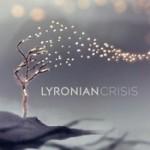 "LYRONIAN: Video-Clip zu ""Crisis"""