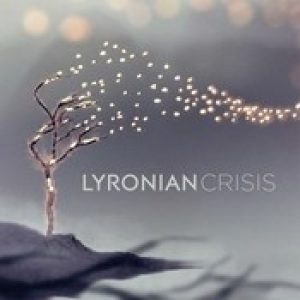 "LYRONIAN: Video-Clip zu ""Crisis"""