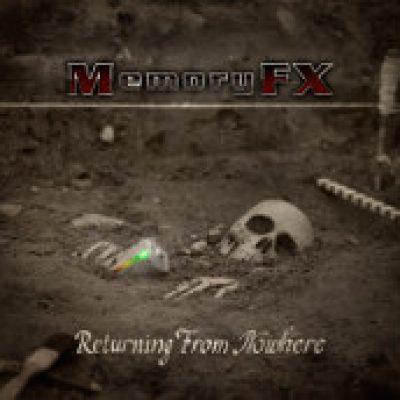 MEMORYFX: Returning From Nowhere