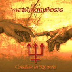 METAMORPHOSIS: Creation in Reverse