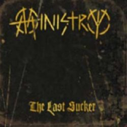 MINISTRY: The Last Sucker