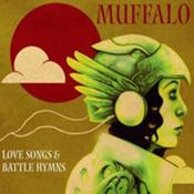 MUFFALO: Love Songs And Battle Hymns