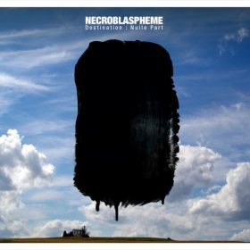 NECROBLASPHEME: destination: nulle part