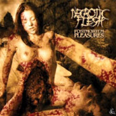 NECROTIC FLESH: Postmortem Pleasures