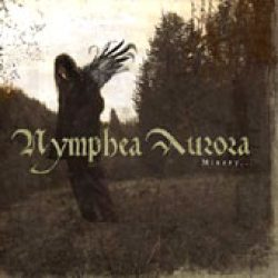 NYMPHEA AURORA: Misery… [Eigenproduktion]