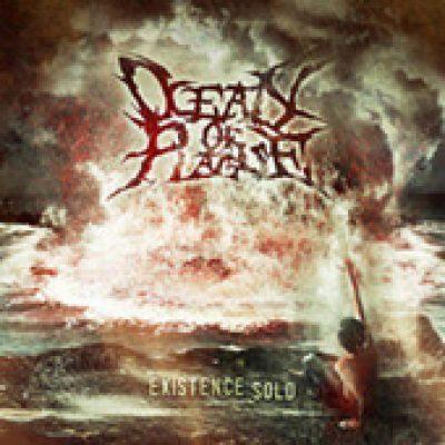 OCEAN OF PLAGUE: Existence Sold [Eigenproduktion]