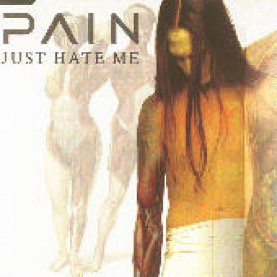 PAIN: Just Hate Me (Single)