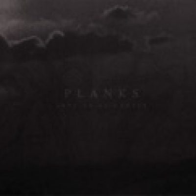 PLANKS: Left Us As Ghosts