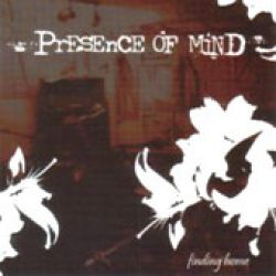 PRESENCE OF MIND: Finding Home