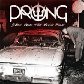 PRONG: Songs From The Black Hole