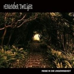 REMEMBER TWILIGHT: Reise in die Ungewissheit [EP]