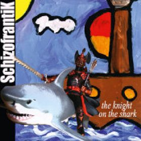 SCHIZOFRANTIK: The Knight On The Shark