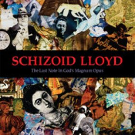 SCHIZOID LLOYD: The Last Note in God´s Magnum Opus
