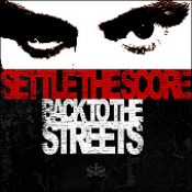 SETTLE THE SCORE: Back To The Streets
