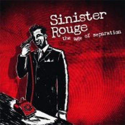 SINISTER ROUGE: The Age Of Separation [Eigenproduktion]
