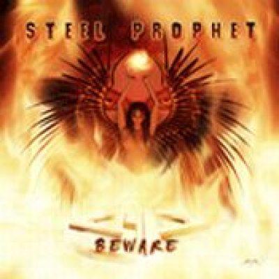 STEEL PROPHET: Beware