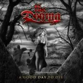 THE DOGMA: A good Day to die