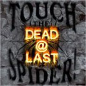 TOUCH THE SPIDER: Dead@Last