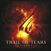 TRAIL OF TEARS: Existentia