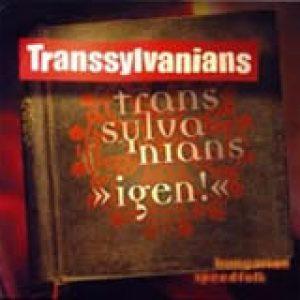 TRANSSYLVANIANS: Igen!