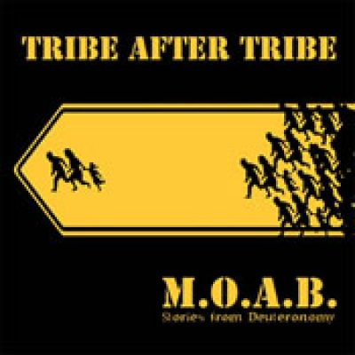 TRIBE AFTER TRIBE: M.O.A.B.