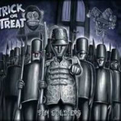 TRICK OR TREAT: Tin Soldiers
