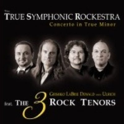THE TRUE SYMPHONIC ROCKESTRA feat. THE 3 ROCK TENORS: Concerto In True Minor