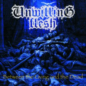 UNWILLING FLESH: Between the Living and the Dead