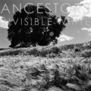 ANCESTORS: Invisible White