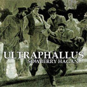 ULTRAPHALLUS: Sowberry Hagan
