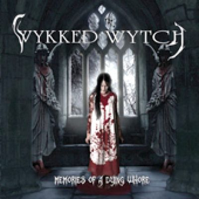 WYKKED WYTCH: Memories Of A Dying Whore