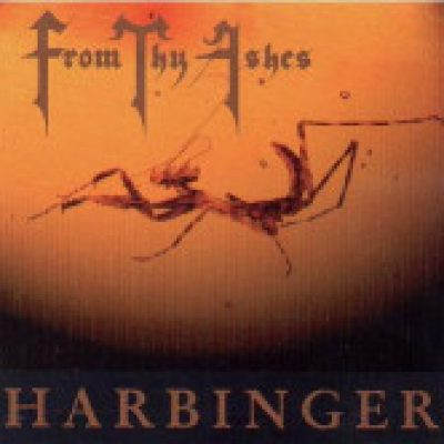 FROM THY ASHES: Harbinger