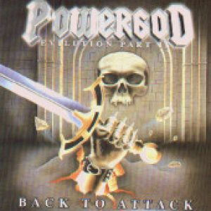 POWERGOD: Back To Attack (Evilution Part II)