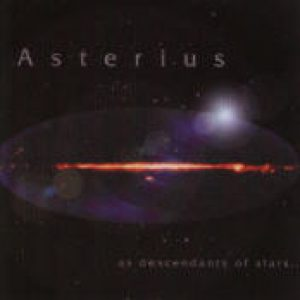ASTERIUS: As Descendants Of Stars… (Eigenproduktion)