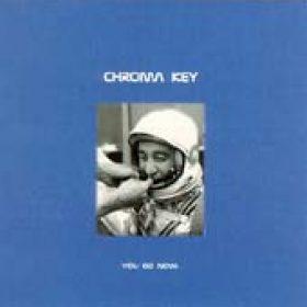 CHROMA KEY: You go now