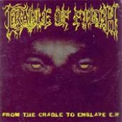 CRADLE OF FILTH: From the cradle to enslave E.P.