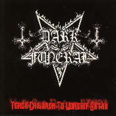 DARK FUNERAL: Teach Children To Worship Satan