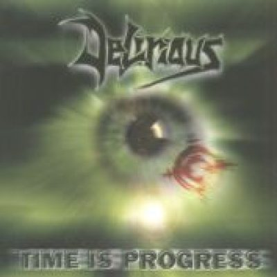 DELIRIOUS: Time is Progress
