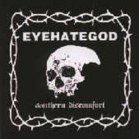 EYEHATEGOD: Southern Discomfort