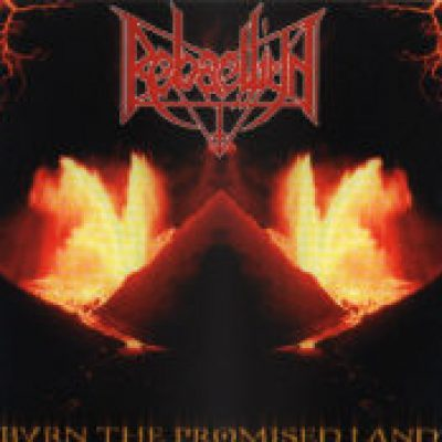 REBAELLIUN: Burn The Promised Land