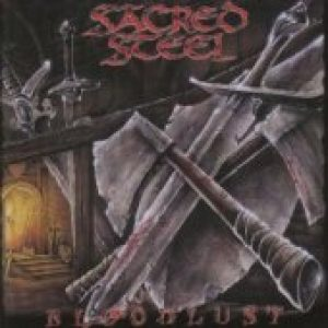 SACRED STEEL: Bloodlust