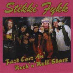 STIKKI FYKK: Fazt Carz An` Rock`n`Roll Starz